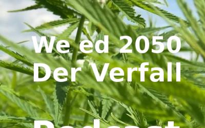 uRKs Podcast – E06 – We ed 2050 – Der Verfall